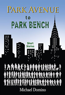 Park Avenue to Park Bench by Michael Domino Book of the Week