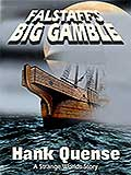 Falstaffs Big Gamble by Hank Quense