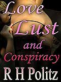 Love Lust and Conspiracy