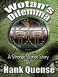 Wotan's Dilemma by Hank Quense