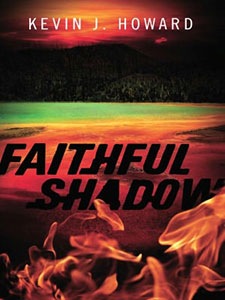 Faithful Shadow by Kevin J. Howard Book of the Week