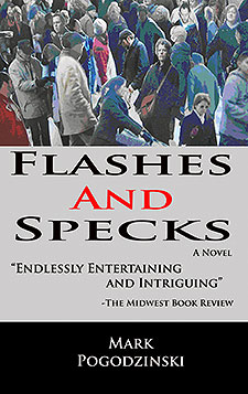 Flashes and Specks by Mark Pogodzinski Book of the Week