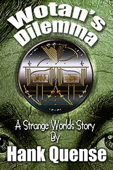 Wotans Dilemma by Hank Quense Book of the Week