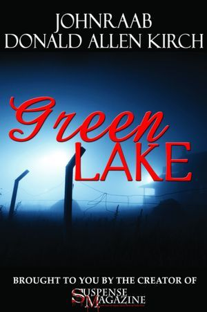 green lake Suspense Magazine Presents: Green Lake (a free serial book)