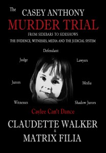 0971629277 frontcover1 208x300 Writers  Intro: The Casey Anthony Murder Trial