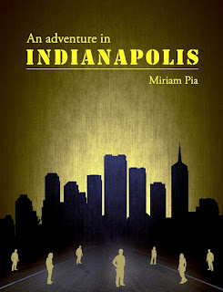 An Adventure In indianapolis Front Miriam Pia Intro: An Adventure In Indianapolis