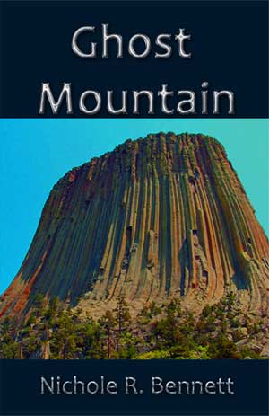 ghost mountain Nichole R. Bennet Excerpt: Ghost Mountain