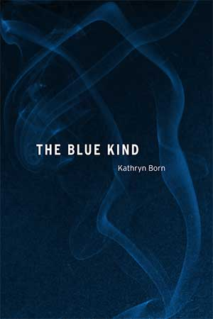 The Blue Kind novel by Kathryn Born Review: The Blue Kind