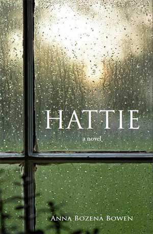 Hattie by Anna Bozena Bowen Review: HATTIE