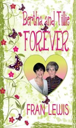 Bertha and Tillie Forever by Fran Lewis Writers Free Promotion eBook Books to Read Book Review  Intro: Bertha and Tillie Forever