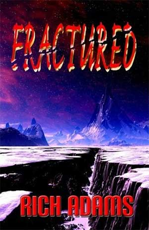FRACTURED by Rich Adams Free Promotion eBook Books to Read Book Review Book of the Week  Excerpt: Fractured