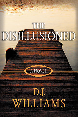 The Disillusioned by D. J. Williams Writers Poets and Writers Free Promotion eBook Book Review Book Publishing Book of the Week  Review: The Disillusioned