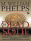 The Dead Soul by William Phelps