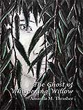 THE GHOST OF WHISPERING WILLOW