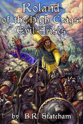 evil, Roland of the High Crags (1): Evil Arises