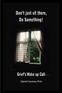 Don't Just Sit There, Do Something! - Grief's Wake Up Call