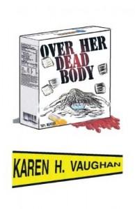 dead body, Over Her Dead Body