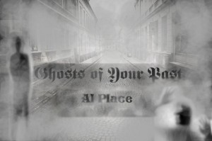 ghosts, Ghosts of your past