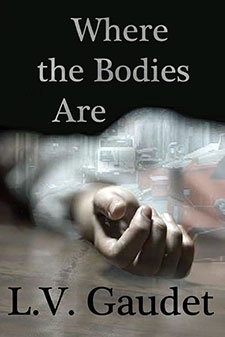 where the bodies are by LV Gaudet1 Book of the Week