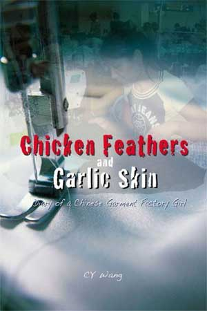 Chun Yu Wang, Chicken Feathers and Garlic Skins