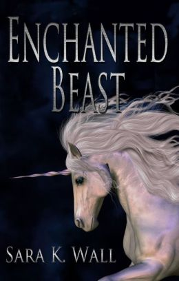 Enchanted Beast by Sara K. Wall