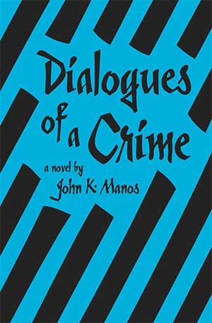 Dialogues-of-a-Crime-by-John-K.-Manos