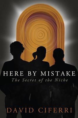 Here by Mistake by David Ciferri