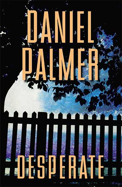 Desperate by Daniel Palmer, Desperate by Daniel Palmer