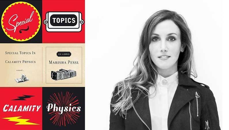 Special-Topics-In-Calamity-Physics-by-Marisha-Pessl