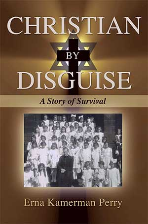 Christian-by-Disguise-A-Tale-of-Survival-by-Erna-Kamerman-Perry