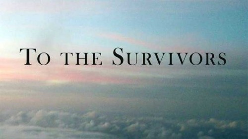 To the Survivors, To the Survivors